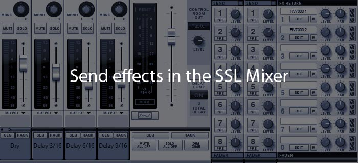 Send effects in the SSL Mixer