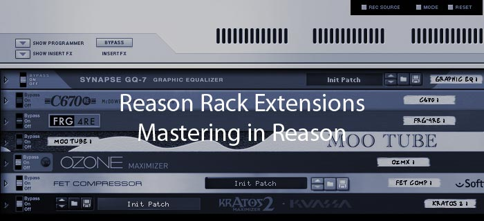 Reason Rack Extensions and Mastering