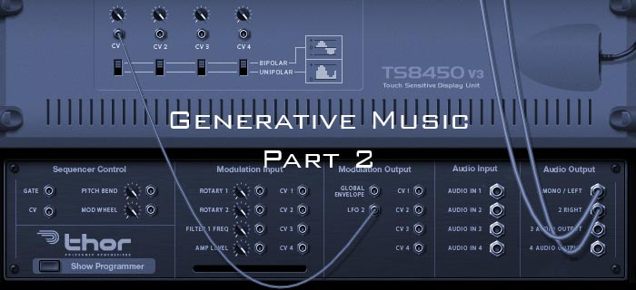 Generative music using Reason and modular synthesizers part 2