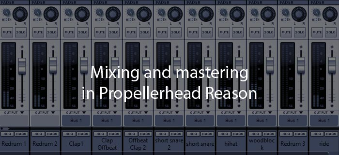 Mixing and mastering in reason