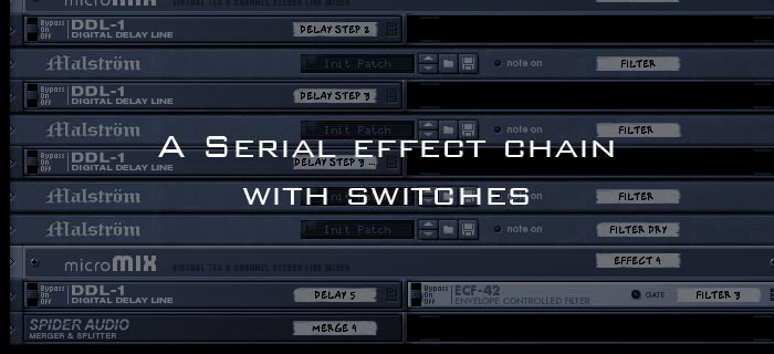 A Serial effect chain with switches