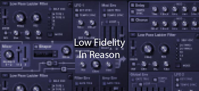 lo-fi sound in Reason and how to create it